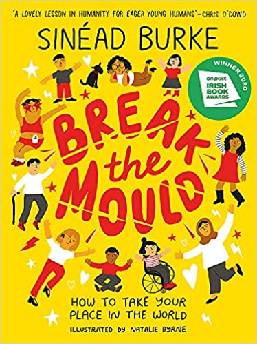 Break The Mould - How To Take Your Place In The World